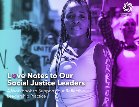 Cover image of Love Notes to Our Social Justice Leaders: A Workbook to Support Your Reflective Leadership Practice